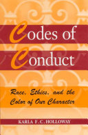 Codes of conduct : race, ethics, and the color of our character /