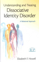 Understanding and treating dissociative identity disorder : a relational approach /