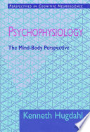 Psychophysiology : the mind-body perspective /