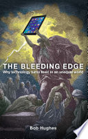 The bleeding edge : why technology turns toxic in an unequal world /