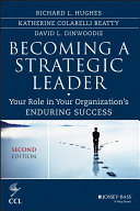 Becoming a strategic leader : your role in your organization's enduring success /