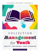 Collection management for youth : equity, inclusion, and learning /