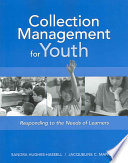 Collection management for youth : responding to the needs of learners /