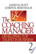 The coaching manager : developing top talent in business /