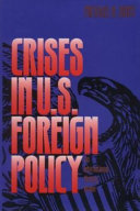 Crises in U.S. foreign policy : an international history reader /