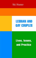 Lesbian and gay couples : lives, issues, and practices /