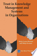 Trust in knowledge management and systems in organizations /