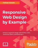 Responsive web design by example : embrace responsive design with HTML5, CSS3, JavaScript, jQuery, and Bootstrap 4 /