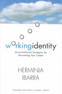Working identity : unconventional strategies for reinventing your career /