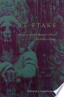 At stake : monsters and the rhetoric of fear in public culture /