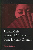 Hong Mai's Record of the listener and its Song dynasty context /