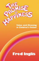 The promise of happiness : value and meaning in children's fiction /
