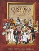 A celebration of customs & rituals of the world /