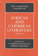 The Cambridge history of African and Caribbean literature /