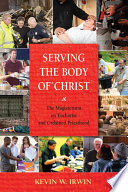 Serving the body of Christ : the Magisterium on Eucharist and ordained priesthood /
