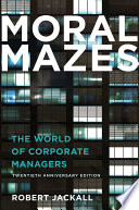 Moral mazes : the world of corporate managers /