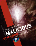 Predicting malicious behavior tools and techniques for ensuring global security /
