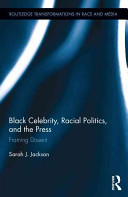 Black celebrity, racial politics, and the press : framing dissent /