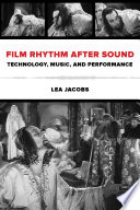 Film rhythm after sound : technology, music, and performance /