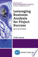 Leveraging business analysis for project success /