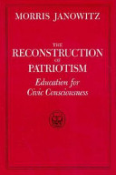 The reconstruction of patriotism : education for civic consciousness /