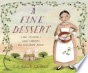 A fine dessert : four centuries, four families, one delicious treat /