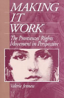 Making it work : the Prostitutes' Rights Movement in perspective /