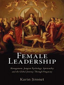 Female leadership management, Jungian psychology, spirituality and the global journey through purgatory /