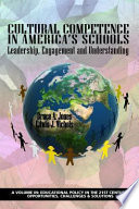 Cultural competence in America's schools : leadership, engagement and understanding /