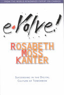 Evolve! : succeeding in the digital culture of tomorrow /