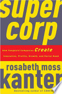 Supercorp : how vanguard companies create innovation, profits, growth, and social good /