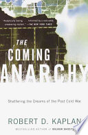 The coming anarchy : shattering the dreams of the post Cold War /