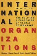 International organizations : the politics and processes of global governance /