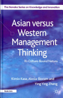 Asian versus Western management thinking : its cultural-bound nature /