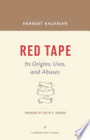 Red tape, its origins, uses, and abuses /