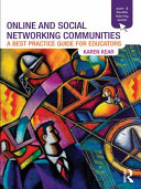 Online and social networking communities : a best practice guide for educators /