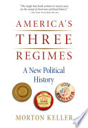 America's three regimes : a new political history /