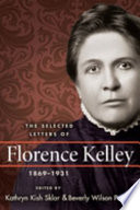 The selected letters of Florence Kelley, 1869-1931 /