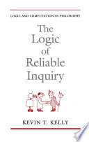 The logic of reliable inquiry /