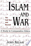 Islam and war : a study in comparative ethics /