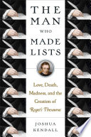 The man who made lists : love, death, madness, and the creation of Roget's Thesaurus /