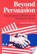 Beyond persuasion : organizational efficiency and presidential power /