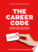 The career code : must-know rules for a strategic, stylish, and self-made career /