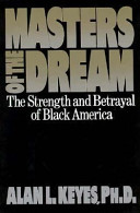 Masters of the dream : the strength and betrayal of Black America /