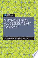 Putting library assessment data to work /
