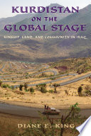 Kurdistan on the global stage : kinship, land, and community in Iraq /