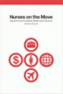 Nurses on the move : migration and the global health care economy /