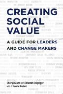 Creating social value : a guide for leaders and change makers /