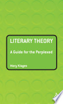 Literary theory : a guide for the perplexed /