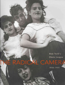 The radical camera : New York's Photo League, 1936-1951 /